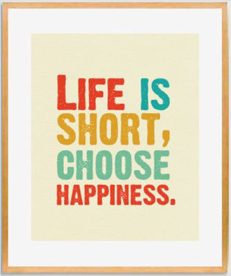 life-is-short-choose-hapiness